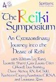 The Reiki Symposium: An Extraordinary Journey into the Heart of Reiki