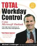 Total Workday Control Using Microsoft Outlook The Eight Best Practices of Task And E-mail Ma...