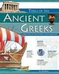 Tools of the Ancient Greeks A Kid's Guide to the History & Science of Life in Ancient Greece