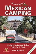 Traveler's Guide to Mexican Camping Explore Mexico And Belize With Your RV or Tent