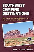 Southwest: RV and Car Camping Destinations in Arizona, New Mexico and Utah