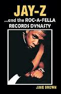 Jay-z...And the Roc-a-fella Dynasty