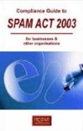 Compliance Guide to Spam Act 2003- for Businesses and Other Organisations