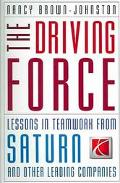 Driving Force Lessons In Teamwork From Saturn And Other Leading Companies