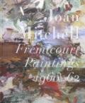 Joan Mitchell : Fremicourt Paintings 1960 - 62