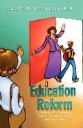Education Reform: The Role and Responsibility of Schools, Parents, Students, and Communities