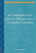 Catalogue of the Sanskrit Manuscripts at Columbia University