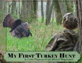 My First Turkey Hunt