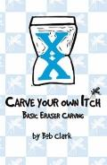 Carve Your Own Itch - Basic Eraser Carving