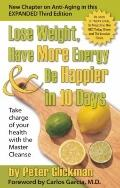 Lose Weight, Have More Energy and Be Happier in 10 Days: Take Charge of Your Health with the...
