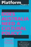 Does Australia Need a Cultural Policy? (Platform Papers)