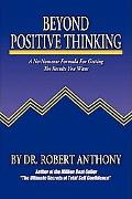 Beyond Positive Thinking A No-nonsense Formula For Getting The Results You Want