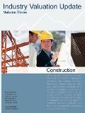 Industry Valuation Update, Construction, Vol. 3