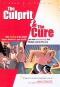 Culprit & The Cure Why Lifestyle Is The Culprit Behind Americas Poor Health and How Transfor...