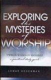 Exploring the Mysteries of Worship