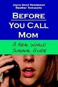 Before You Call Mom