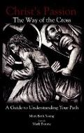 Christ's Passion-the Way of the Cross-a Guide to Understanding Your Path - Mary Beth Young -...