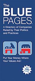 Blue Pages A Directory of Companies Rated by Their Politics And Practices