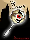 The Search: From the secret files of science, politics, occult and religion