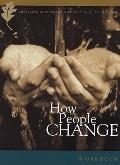 How People Change: How Christ Changes Us by His Grace :Participant's Workbook