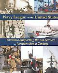Navy League of the United States Civilians Supporting the Sea Services for More Than a Century