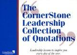 DAILY FUEL TO ACCELERATE YOUR SUCCESS?The CornerStone Leadership Collection of Quotations