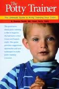 Potty Trainer The Ultimate Guide To Potty Training Your Child