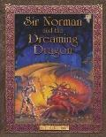 Sir Norman and the Dreaming Dragon