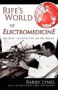 Rife's World Of Electromedicine