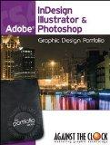 Graphic Design Portfolio CS4: InDesign, Illustrator & Photoshop (The Professional Portfolio ...