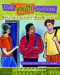 Daily Youth Devotions Helping Teens Grow Closer To God One Day At A Time