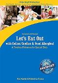 Let's Eat Out With Celiac / Coeliac & Food Allergies!: A Timeless Reference for Special Diet...