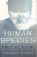Human Species and Beyond