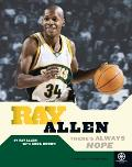 Ray Allen: Theres Always Hope