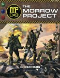 The Morrow Project 4th Edition: Science Fiction Role-play in a Post-Apocalyptic World