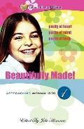 Beautifully Made!: Approaching Womanhood (Book 1)