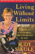Living Without Limits 10 Keys To Unlocking The Champion In You