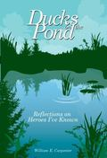 Ducks on the Pond : Reflections on Heroes I've Known