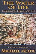 Water of Life Initiation and the Tempering of the Soul