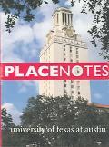 Placenotes University of Texas at Austin