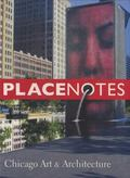 Placenotes--chicago Art and Architecture