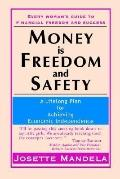 Money Is Freedom And Safety A Lifelong Plan for Achieving Economic Independence