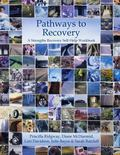 Pathways to Recovery A Strengths Recovery Self-Help Workbook