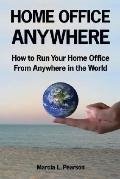 Home Office Anywhere How to Run Your Home Office from Anywhere in the World