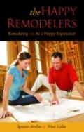 the Happy Remodelers: Remodeling Can Be a Happy Experience