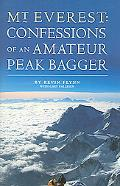 Mount Everest Confessions of an Amateur Peak Bagger