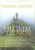 Pilgrim Heart The Way of Jesus in Everyday Life