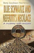 Blue Schwartz And Nefertiti's Necklace A Mystery With Recipes