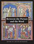 Between the Picture And the Word Manuscript Studies From The Index of Christian Art