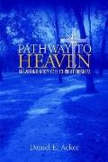Pathway to Heaven Answering God's Call to Righteousness